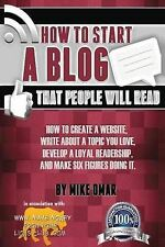 How to Start a Blog That People Will Read: How to Create a Website, Write...