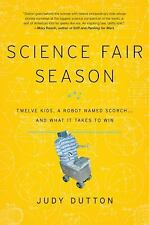 Science Fair Season: Twelve Kids, a Robot Named Scorch . . . and What -ExLibrary