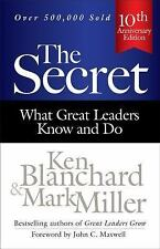 The Secret : What Great Leaders Know and Do by Mark Miller and Ken Blanchard...