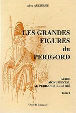 GUIDE MONUMENTAL T.1 : Les grandes figures du Périgord + Abbé AUDIERNE Roc de B.