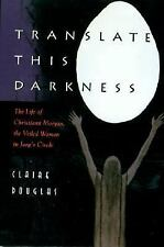 Translate This Darkness : The Life of Christiana Morgan