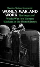 Women, War, and Work: The Impact of World War I on Women Workers in the United S