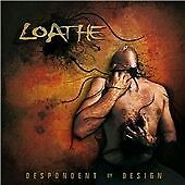 NEW MUSIC CD, HEAVY METAL ROCK, LOATHE  DESPONDENT BY DESIGN    FAST POSTAGE
