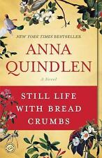 Still Life with Bread Crumbs by Anna Quindlen (2014, Paperback)