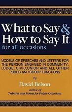 WHAT TO SAY AND HOW TO SAY IT FOR ALL OCCASIONS - by David Belson NEW HARDCOVER