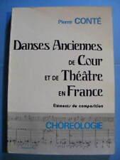 Pierre Conté Danses Anciennes de Cour et de Théâtre en France 1974 Choréologie
