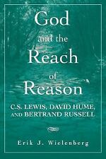 God and the Reach of Reason: C. S. Lewis, David Hume, and Bertrand Russell, Wiel