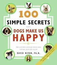 100 Simple Secrets Why Dogs Make Us Happy: The Science Behind What Dog-ExLibrary