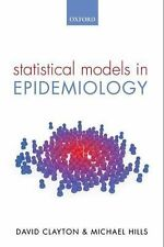 Statistical Models in Epidemiology by Michael Hills and David Clayton (2013,...