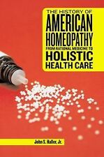 The History of American Homeopathy: From Rational Medicine to Holistic-ExLibrary