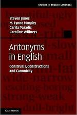 Antonyms in English: Construals, Constructions and Canonicity (Studies in Englis