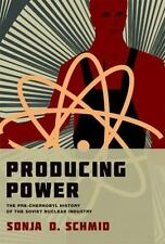 Producing Power: The Pre-Chernobyl History of the Soviet Nuclear Industry (Insi