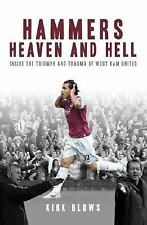 Hammers Heaven and Hell: From Take-Off to Tevez-Two Seasons of Triumph and Traum