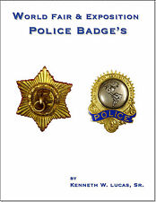 WORLD FAIR & EXPOSITION POLICE BADGES Chronology of Badges by Lucas