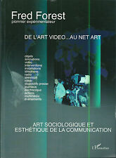 De l'art vidéo au net art Fred Forest 2004 Art sociologique communication