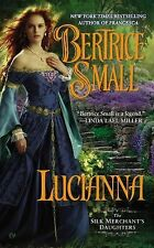 The Silk Merchant's Daughters Ser.: Lucianna by Bertrice Small (2015, Paperback)