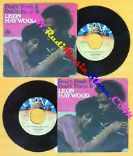 LP 45 7'' LEON HAYWOOD Dont'push force it Who you been giving it up no*cd mc dvd