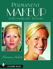 Permanent Makeup and Reconstructive Tattooing by Eleonora Habnit (2003,...