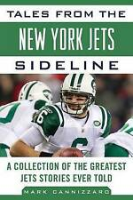 Tales from the New York Jets Sideline: A Collection of the Greatest Jets...
