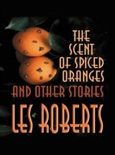 Scent of Spiced Oranges and Other Stories (Five Star First Edition Mys-ExLibrary