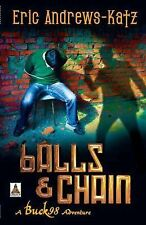 Balls and Chain by Eric Andrews-Katz (2014, Paperback)