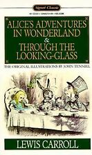 Alice's Adventures in Wonderland and Through the Looking-Glass (Signet Classics)