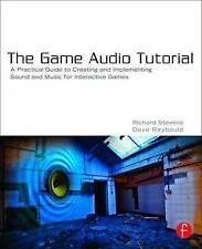 El juego tutorial de audio: una guía práctica para sonido y música para Interactivo..