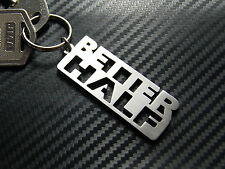 BETTER HALF Wife Husband Married Wedding Keyring Keychain Key Stainless Steel