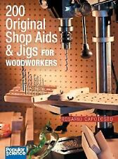 200 Original Shop Aids & Jigs for Woodworkers by Capotosto, Rosario