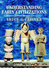 Understanding Early Civilizations: A Comparative Study by Bruce G. Trigger...
