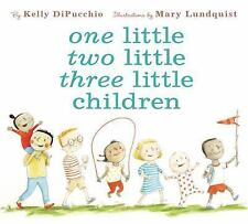 One Little, Two Little, Three Little Children by Kelly DiPucchio (2016,...