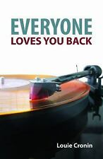 Everyone Loves You Back by Louie Cronin (2016, Paperback)