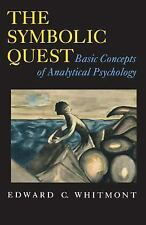 The Symbolic Quest : Basic Concepts of Analytical Psychology by Edward C. Whitmo