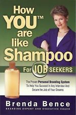How YOU Are Like Shampoo for Job Seekers: The proven Personal Branding System to