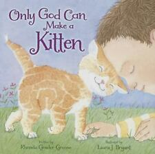 Only God Can Make a Kitten by Rhonda Gowler Greene (2015, Hardcover)