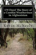 179 Days! the Story of a Combat Weatherman in Afghanistan by Kevin McNeely...