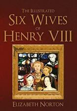The Illustrated Six Wives of Henry VIII (An Illustrated Introduction to)