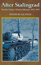After Stalingrad: The Red Army's Winter Offensive, 1942-1943 by Colonel David M.