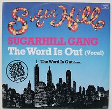SUGARHILL GANG THE WORD IS OUT SUGARHILL ELECTRO / OLD SCHOOL RAP 12 INCH