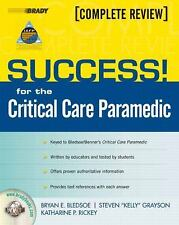SUCCESS! for the Critical Care Paramedic by Stephen Grayson, Katharine Rickey...