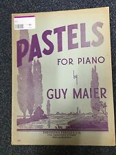 Pastels for Piano by Guy Maier music sheet book 1942