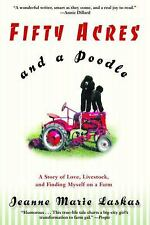 Fifty Acres and a Poodle: A Story of Love, Livestock, and Finding Myself on a Fa