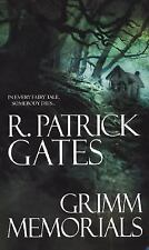 Grimm Memorials by R. Patrick Gates (2005, Paperback)
