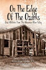 On the Edge of the Ozarks : Oral Histories from the Arkansas River Valley by...