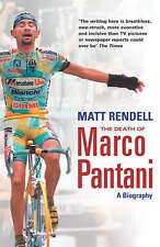 Rendell, Matt TheDeath of Marco Pantani A Biography by Rendell, Matt ( Author )