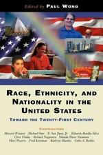 Race, Ethnicity, And Nationality In The United States: Toward The Twenty-first C