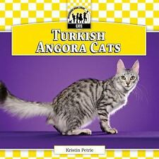 Cats Set 7: Turkish Angora Cats by Kristin Petrie (2013, Hardcover)