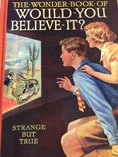 The Wonder Book of Would You Believe It? Strange but True New Book HC Retro