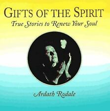 Gifts of the Spirit : True Stories to Renew Your Soul by Rodale Press Staff and…