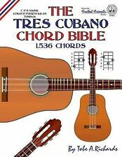 The Tres Cubano Chord Bible : C and d Major Cuban and Puerto Rican Tunings...